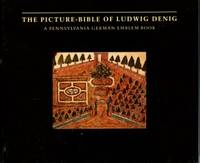 The Picture-Bible Of Ludwig Denig : A Pennsylvania German Emblem Book [2 volumes]