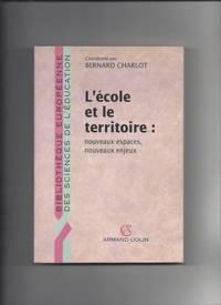ECOLE ET LE TERRITOIRE (Ancienne Edition)