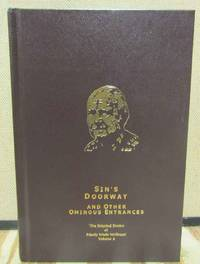 Sin's Doorway and Other Ominous Entrances: The Selected Stories of Manly Wade Wellman Volume 4 by  Manly Wade Wellman - 1st Edition - 2003 - from Dearly Departed Books (SKU: 14429)