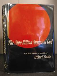 THE NINE BILLION NAMES OF GOD: THE BEST SHORT STORIES OF ARTHUR C. CLARKE by  Arthur C Clarke - Hardcover - First Edition [ADVANCE COPY] - 1967 - from Second Story Books and Biblio.co.uk