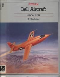 Bell Aircraft Since 1935 (Putnam's US aircraft)