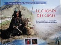 image of Le chemin des cimes : Quatre saisons pour traverser l'Himalaya