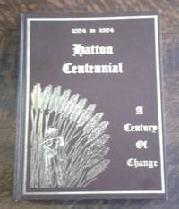 image of 1884 to 1984 Hatton Centennial A Century of Change