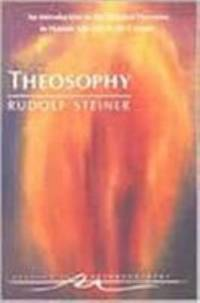 Theosophy : An Introduction to the Spiritual Processes in Human Life and in the Cosmos