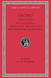 Orations Vol. IX : Pro Lege Manilia, Pro Caecina, Pro Cluentio, Pro Rabirio Perduellionis Reo