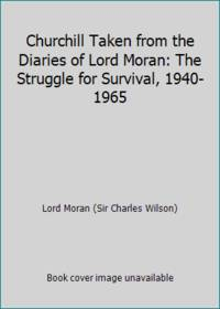 image of Churchill Taken from the Diaries of Lord Moran: The Struggle for Survival, 1940-1965