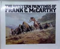 image of The Western Paintings of Frank C. McCarthy