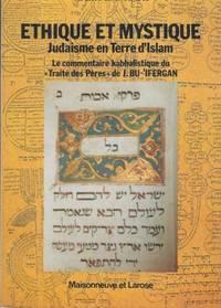 Ethique et Mystique, judaïsme en terre d'islam, le commentaire kabbalistique du...