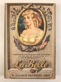 La Belle A Novel Based  on the Life of the Notorious Southern Belle  Marie Boozer