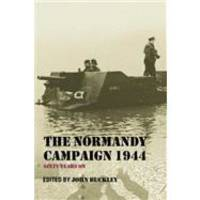 The Normandy Campaign 1944: Sixty Years On (Military History and Policy) by Routledge - Paperback - 2006-07-26 - from Books Express and Biblio.com