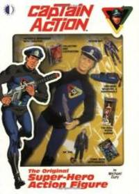 Captain Action: The Original Super-Hero Action Figure by Michael Eury - 2003-06-03