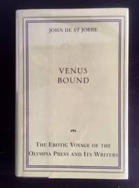 Venus Bound:: The Erotic Voyage of the Olympia Press