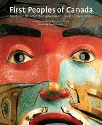 First Peoples of Canada: Masterworks from the Canadian Museum of Civilization