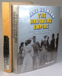 The Habsurg Empire. The World of the Austro-Hungarian Monarchy in original photographs 1840-1916....