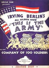 """UNCLE SAM PRESENTS IRVING BERLIN'S ALL SOLDIER SHOW, """"THIS IS THE ARMY"""" -- Company of 300 Soldiers: Souvenir Book.  Written and designed by Sergeant Michael Wardell"""