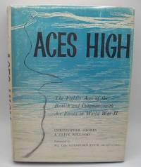 Aces High: The Fighter Aces of the British and Commonwealth Air Forces in World War II
