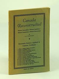 Canada Reconstructed - Without Paternalism - Without Capitalism - Without Communism - Without Bureaucracy
