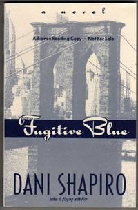 Fugitive Blue - A Novel [COLLECTIBLE ADVANCE READING COPY]