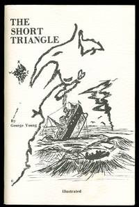 image of THE SHORT TRIANGLE.  A STORY OF THE SEA AND MEN WHO GO DOWN TO IT IN SHIPS.