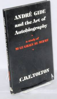 André Gide and the art of autobiography: a study of Si le Grain ne Meurt