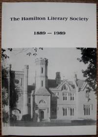 The Hamilton Literary Society 1889-1989.