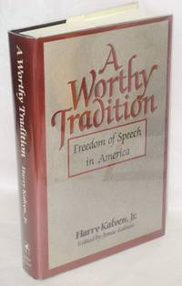 A worthy tradition; freedom of speech in America. Edited by Jamie Kalven