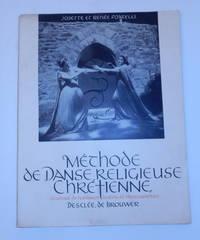 Josette et Renée Foatelli. Méthode de danse religieuse chrétienne. Illustree de nombreux dessins et de photographies