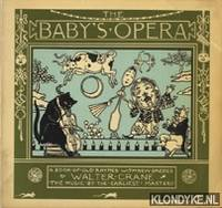 image of The baby's opera. A book of old rhymes with new dresses