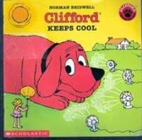Clifford Keeps Cool (Clifford the Big red Dog)