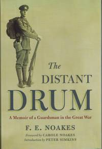 THE DISTANT DRUM : A MEMOIR OF A GUARDSMAN IN THE GREAT WAR