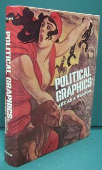 Political Graphics: Art As A Weapon