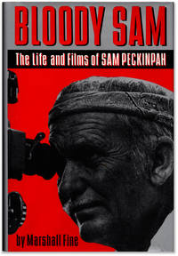 image of Bloody Sam: The Life and Films of Sam Peckinpah.