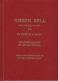 Joseph Bell.  An Appreciation By An Old Friend by  Jessie M. E Saxbe - Hardcover - from Monroe Bridge Books, SNEAB Member (SKU: 007493)