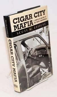 Cigar City Mafia: a complete history of the Tampa underworld