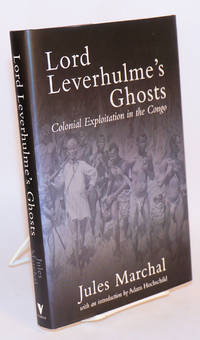 Lord Leverhulme's ghosts; Colonial exploitation in the Congo
