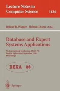 Database and Expert Systems Applications: 7th International Conference, DEXA '96, Zurich, Switzerland, September 9 - 13 , 1996. Proceedings (Lecture Notes in Computer Science) by Springer - Paperback - 1996-08-28 - from Books Express and Biblio.com