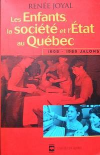 Les enfants, la société et l'État au Québec,1608-1989: Jalons