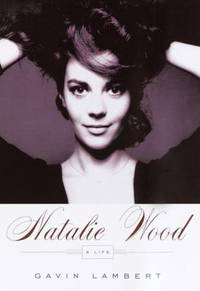 Natalie Wood : A Life by Gavin Lambert - Hardcover - 2004 - from ThriftBooks and Biblio.com