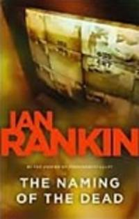 image of Rankin, Ian | Naming of the Dead, The | Signed First Edition Copy