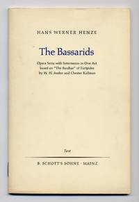 """The Bassarids: Opera Seria with Intermezzo in One Act based on """"The Bacchae"""" of Euripides"""
