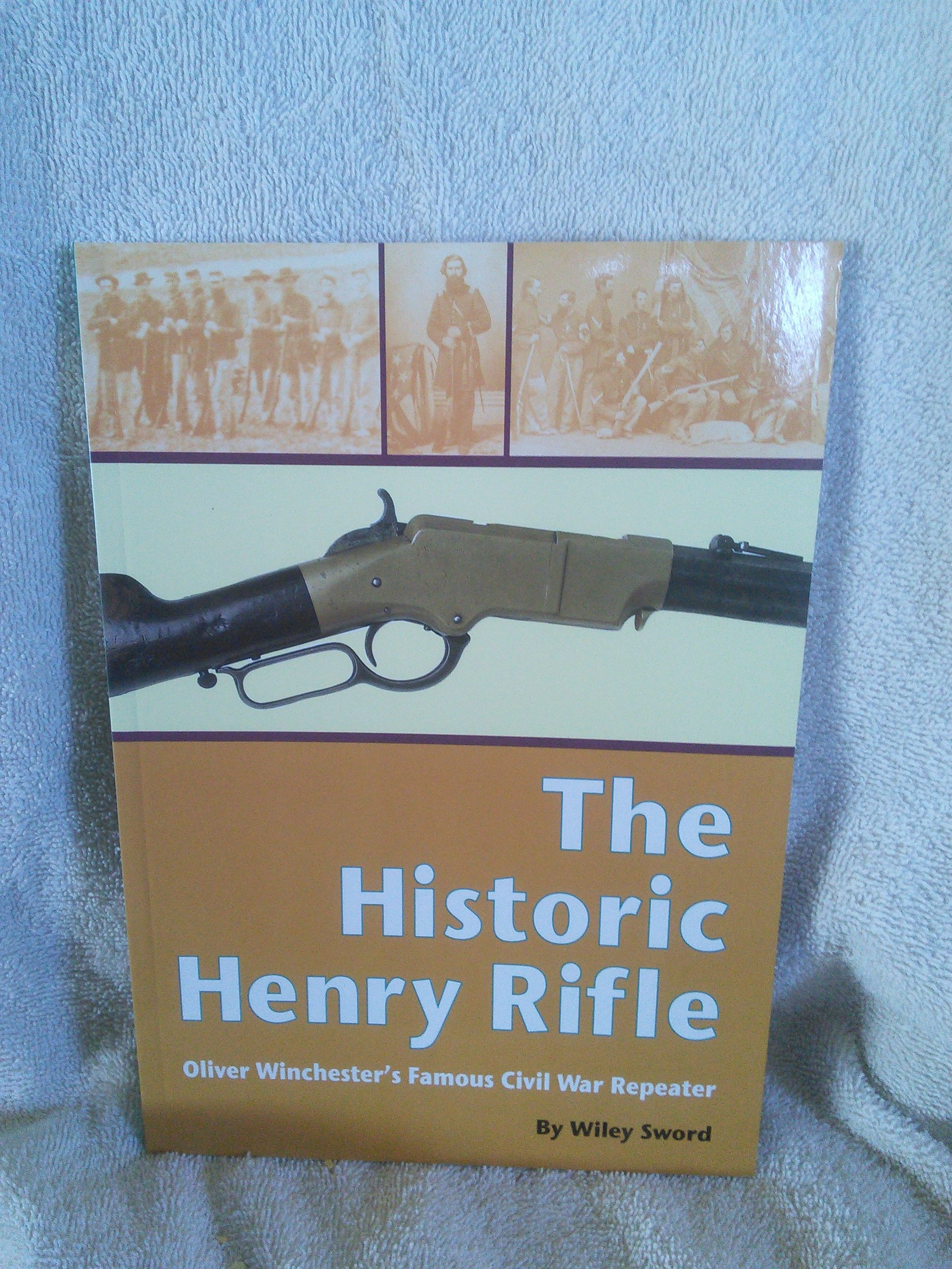 9781931464017 - The Historic Henry Rifle: Oliver Winchester's Famous