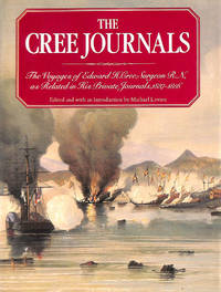 Cree Journals: Voyages of Edward H.Cree, Surgeon R.N., as Related in His Private Journals, 1837-56