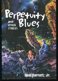 Perpetuity Blues and Other Stories (Includes Class of '61; Cush; Day at the Fair; Diner; Ginny Sweethips' Flying Circus; High Fashion; Highbrow; Model Shop; Mummies; Perpetuity Blues; Sallie C.; Stairs; Trading Post; Under Old New York; Winter on the Belle Fourche.)