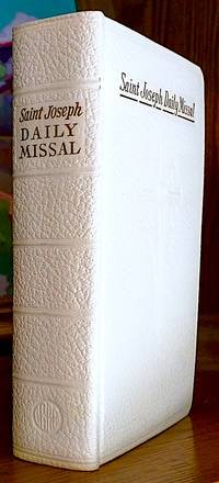Saint Joseph Daily Missal. Official Prayer of the Catholic Church For the Celebration of Daily Mass