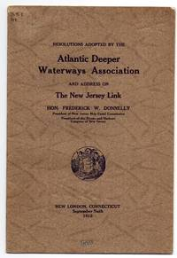 Resolutions Adopted by the Atlantic Deeper Waterways Association and Address on The New Jersey Link