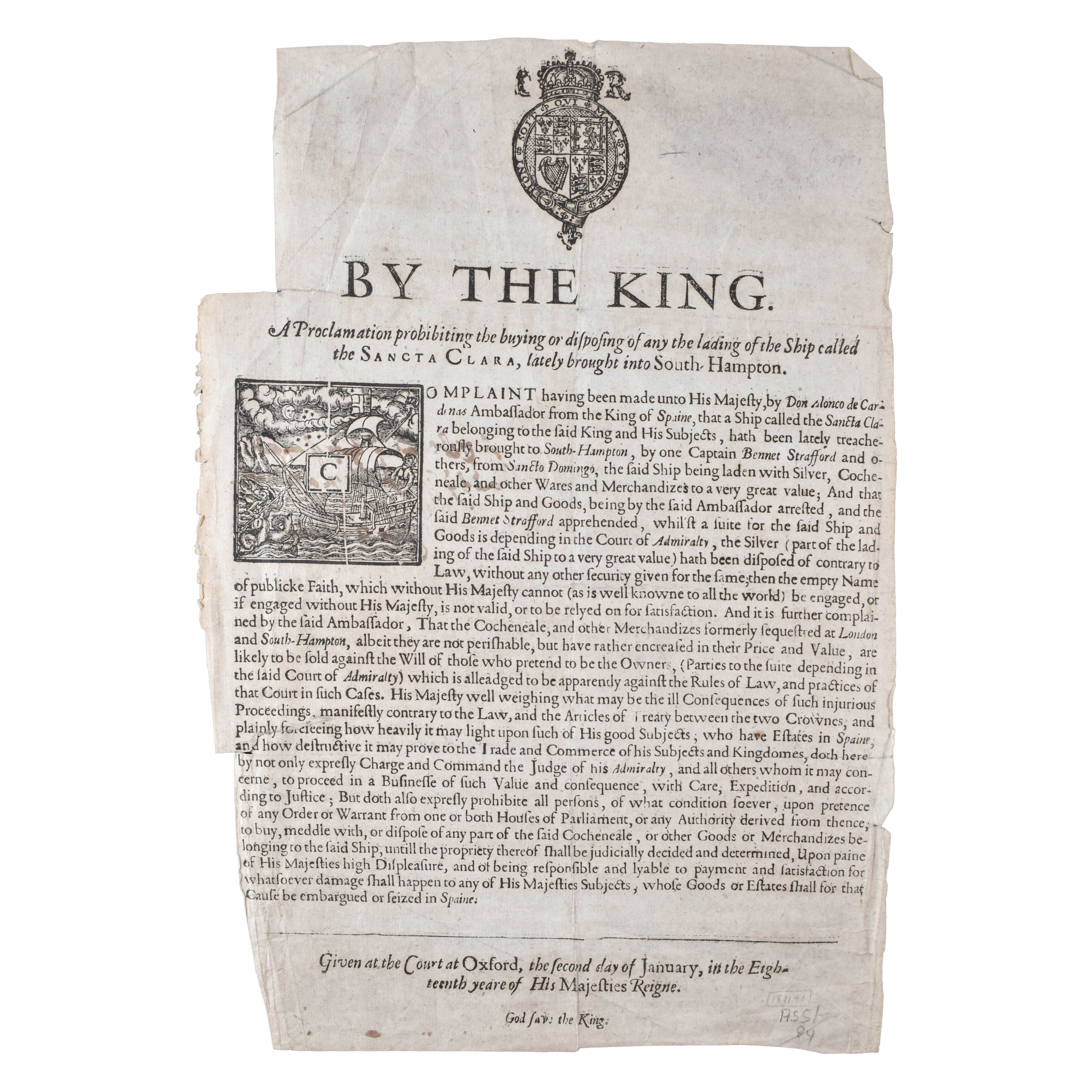 By the King. A Proclamation prohibiting the buying or disposing of any the lading of the Ship called the Sancta Clara, lately brought into South Hampton. (photo 1)