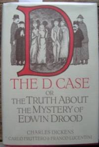 The D. Case Or the Truth about the Mystery of Edwin Drood. Translated from the Italian by Gregory...