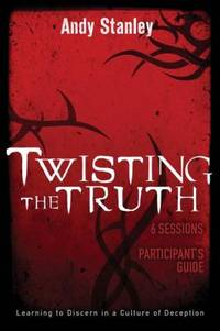 image of Twisting the Truth : Learning to Discern in a Culture of Deception