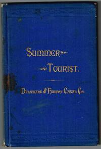 The Summer Tourist, Descriptive of the Delaware and Hudson Canal Co's Railroads and Their Summer Resorts! Season of 1879