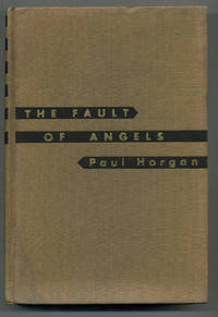 The Fault of Angels by  Paul HORGAN  - First edition  - 1933  - from Between the Covers- Rare Books, Inc. ABAA (SKU: 273825)